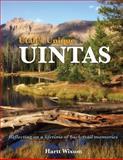 Utah's Unique Uintas, Hartt Wixom, 1489568654