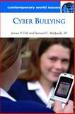 Cyber Bullying, Samuel C. McQuade and James P. Colt, 1598848658