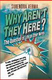 Why Aren't They Here?, Surendra Verma, 1840468653