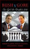 Bush V. Gore : The Fight for Florida's Vote, Jarvis, Robert M. and Coleman, Phyllis, 9041188657
