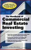 The Handbook of Commercial Real Estate Investing : State of the Art Standards for Investment Transactions, Asset Management, and Financial Reporting, McMahan, John, 007146865X