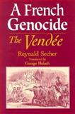 A French Genocide : The Vendee, Secher, Reynald, 0268028656