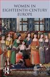 Women in Eighteenth Century Europe, Hunt, Margaret, 0582308658
