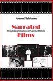 Narrated Films : Storytelling Situations in Cinema History, Fleishman, Avrom, 0801878659