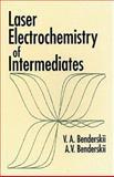 Laser Electrochemistry of Intermediates 9780849328657