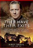 They Have Their Exits : A Classic World War II Memoir of Action and Escape, Neave, Airey, 0850528658