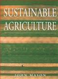 Sustainable Agriculture, John Mason, 0864178654
