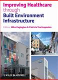 Improving Healthcare Through Built Environment Infrastructure, , 1405158654
