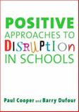Positive Approaches to Disruption in Schools, Cooper, Paul W. and Dufour, Barry, 1412918650