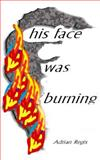 His Face Was Burning, Adrian Regis, 1475218656