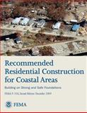 Recommended Residential Construction for Coastal Areas - Building on Strong and Safe Foundations (FEMA P-550, Second Edition), U. S. Department Security and Federal Emergency Agency, 1484818652