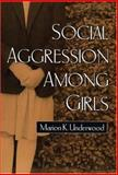 Social Aggression among Girls, Underwood, Marion K., 1572308656