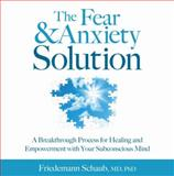 The Fear and Anxiety Solution, Friedemann, Friedemann Schaub ,, 1604078650