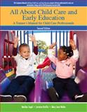 All about Child Care and Early Education : A Trainee's Manual for Child Care Professionals, Segal, Marilyn and Bardige, Betty, 013269865X