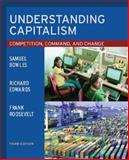 Understanding Capitalism : Competition, Command, and Change, Bowles, Samuel and Edwards, Richard, 0195138651