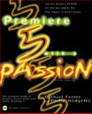 Premiere 5 with a Passion : Visual QuickStart Guide, Feerer, Michael and Hodgetts, Phillip, 0201688654