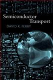 Semiconductor Transport, Ferry, David K., 0748408657