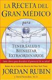 La Receta del Gran Medico para Tener Salud y Bienestar Extraordinarios, Jordan S. Rubin and David Remedios, 0881138657