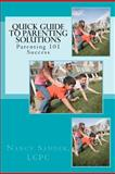 The Quick Guide to Parenting Solutions, Nancy Sander, 1453808655