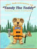 The Adventures of Tandy the Teddy, Chely Schwartz, 1478348658