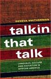 Talkin That Talk : Language, Culture and Education in African America, Smitherman, Geneva, 0415208653