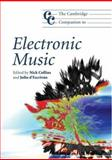 The Cambridge Companion to Electronic Music, Collins, Nick, 0521688655