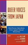 Queer Voices from Japan : First-Person Narratives from Japan's Sexual Minorities, , 0739108654