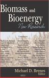 Biomass and Bioenergy : New Research, Brenes, Michael D., 159454865X
