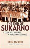 End of Sukarno, John Hughes, 9814068659