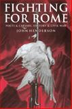 Fighting for Rome : Poets and Caesars, History and Civil War, Henderson, John, 0521028663