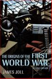 The Origins of the First World War, Joll, James, 0582418666