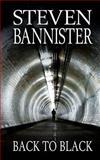 Back to Black, Steven Bannister, 1482708663