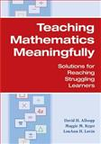 Teaching Mathematics Meaningfully, David Allsopp and Maggie M. Kyger, 1557668663