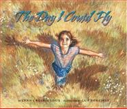 The Day I Could Fly, Lynn Crosbie Loux, 1559718668