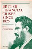 British Financial Crises Since 1825, , 0199688664