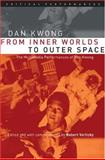 From Inner Worlds to Outer Space : The Multimedia Performances of Dan Kwong, Kwong, Dan, 0472068660