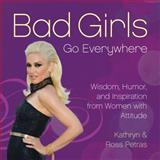 Bad Girls Go Everywhere, Kathryn Petras and Ross Petras, 0762448660