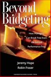Beyond Budgeting, Jeremy Hope and Robin Fraser, 1578518660
