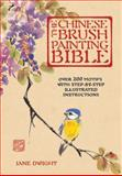 The Chinese Brush Painting Bible, Jane Dwight, 0785828664