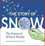 The Story of Snow, Jon Nelson, 0811868664