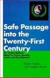 Safe Passage into the 21st Century : The United Nations' Quest for Peace, Equality, Justice and Development, Muller, Robert and Roche, Douglas, 0826408664