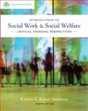 Brooks/Cole Empowerment Series: Introduction to Social Work and Social Welfare : Critical Thinking Perspectives, Kirst-Ashman, Karen K., 0840028660