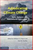 Adjudicating Climate Change : State, National, and International Approaches, , 1107638666