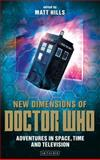 New Dimensions of Doctor Who : Adventures in Space, Time and Television, , 1845118669