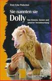 Sie Nannen Sie Dolly - Von Klonen, Genen und Unserer Verantwortung, Podschun, 3527298665
