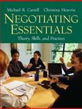 Negotiating Essentials : Theory, Skills, and Practices, Carrell, Michael R. and Heavrin J.D., Christina, 0131868667