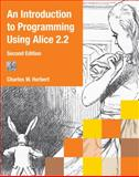An Introduction to Programming Using Alice 2. 2, Herbert, Charles W., 0538478667