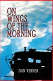 On Wings of the Morning, Dan Verner, 0615908667