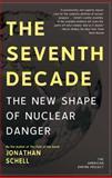 The Seventh Decade, Jonathan Schell, 0805088660