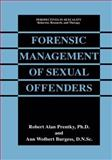 Forensic Management of Sexual Offenders, Prentky, Robert Alan and Burgess, Ann Wolbert, 1461368669